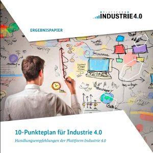 Plattform Industrie 4.0 legt Zehnpunkteplan vor