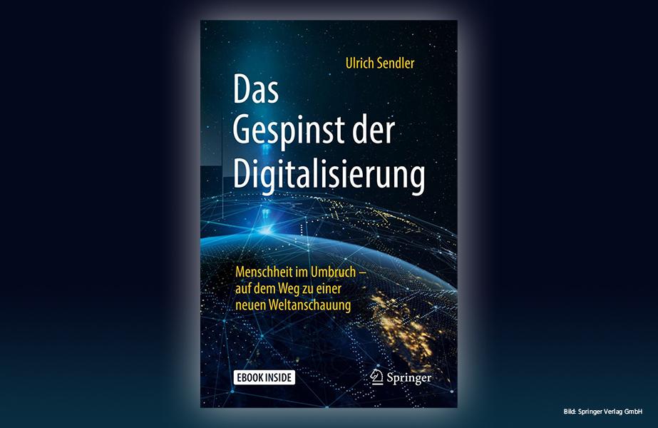 Ulrich Sendler: Das Gespinst der Digitalisierung